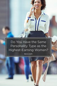 Data reveals that women with certain personality types are more likely to earn more than others. www.levo.com #career #women #money