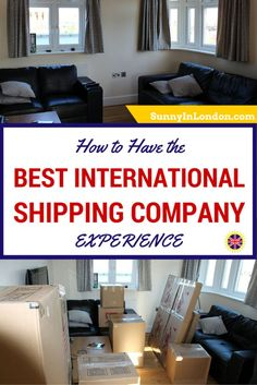 How to Have the Best Internatioanl Shipping Company Experience is written by an American expat living in London and details the moving overseas shipping process.