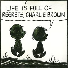 """Charlie Brown and Linus """"Life is full of regrets, Charlie Brown"""""""