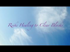 Reiki for Clearing Blocks and Obstacles - YouTube