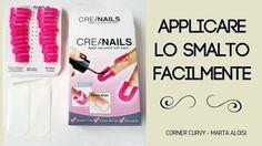 Come APPLICARE lo smalto FACILMENTE (Review CREA NAILS) - CornerCurvy