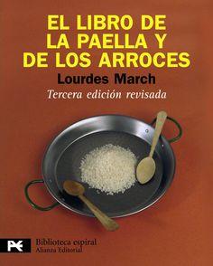 Título: El libro de la paella y de los arroces / Autor: March, Lourdes / Ubicación: FCCTP – Gastronomía – Tercer piso / Código: G/ES/ 641.3318 M26