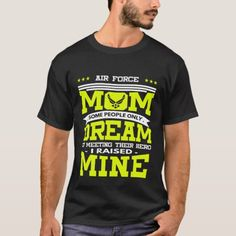 Air Force Mom-Some People Only Dream Gift T-Shirt veterans day quotes gratitude, veterans day wreath, veterans pictures Free Veterans Day, Veterans Day Quotes, Gifts For Veterans, Veterans Pictures, Military Wreath, Memorial Day Wreaths, Air Force Mom, Gratitude Quotes, Some People
