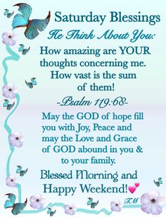 He think about you, saturday blessings and blessed morning good morning saturday saturday quotes good morning quotes good morning saturday saturday image quotes saturday quotes and sayings Saturday Morning Quotes, Good Morning Happy Saturday, Good Morning Quotes For Him, Good Morning Inspiration, Good Morning Prayer, Morning Inspirational Quotes, Morning Blessings, Good Morning Messages, Morning Prayers