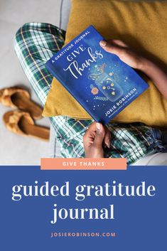 Beautiful Gratitude Journals That Will Fill Your Life With Joy and Positivity // Give Thanks: A Gratitude Journal by Josie Robinson // Click to learn more about this life changing journal!