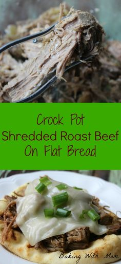 Crock Pot Shredded Roast Beef On Flatbread with cheese for an easy crock pot recipe. onions, pink sea salt. Flavorful!