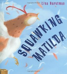 Squawking Matilda by Lisa Horstman -$3.00 - Matilda is a chicken with attitude: proud, dignified, and scrappy. Aunt Susan sends her to Mae, who loves to take on special projects. But nothing is quick or easy with Matilda. Mae never had to work so hard before! Soon new projects grab her attention, and Matilda is neglected. When Aunt Susan plans a visit, Mae has to find out what it takes to care for a special chicken like Matilda.