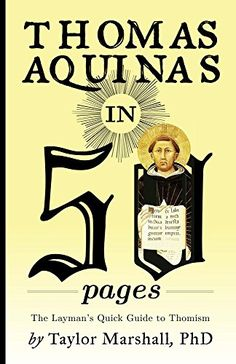 Thomas Aquinas in 50 Pages: A Layman's Quick Guide to Thomism by Taylor Marshall http://smile.amazon.com/dp/B00P8AXWV6/ref=cm_sw_r_pi_dp_ODcLvb109EGT9