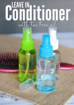 Homemade Leave In Conditioner with Tea Tree Oil