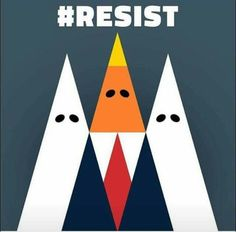 hate and fear, fed by ignorance and the acceptance of the weak minded and weak hearted #resist #nogoingbackwards