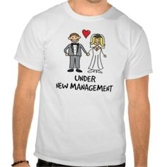 Wedding Couple - Under New Management Shirt #funny #tshirt