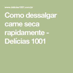Como dessalgar carne seca rapidamente - Delícias 1001