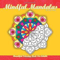 Mindful Mandalas Beautiful Coloring Book For Adults (Maya's Mandalas) (Volume 9) by Maya Rose http://www.amazon.com/dp/1508611815/ref=cm_sw_r_pi_dp_GC6Bvb0GW0S48