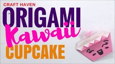 How To Make Kawaii Origami Cupcake ♥︎ Cute and Easy Paper Cupcake for th...