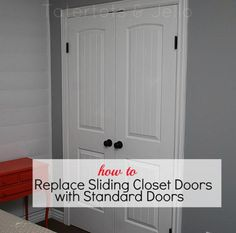 this may be beyond my skill sethow to replace slideing closet doors with standard doors