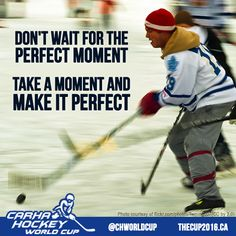 Some hockey quotes make us feel like the 2016 CARHA Hockey World Cup in Windsor can't come soon enough! Looking forward to the Olympics of adult rec hockey!