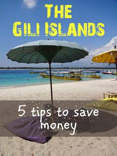 5 tips to save money on the Gili Islands. Gili Trawangan, Gili Meno and Gili Air. There is paradise for every budget.