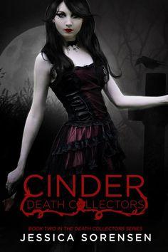 Cinder (Death Collectors) by Jessica Sorensen by *ReginaWamba on deviantART    design by Regina Wamba at www.MaeIDesign.com