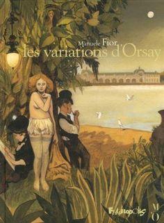 Les variations d'Orsay/Manuele  Fior, 2015 http://bu.univ-angers.fr/rechercher/description?notice=000805518