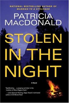 Stolen in the Night: A Novel by Patricia MacDonald,http://www.amazon.com/dp/074326956X/ref=cm_sw_r_pi_dp_CrHotb1RMQ6VZW97