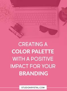 Creating a Color Palette with a Postive Impact for your Branding — Studio Krystal