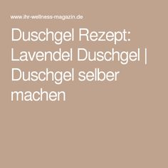1000 ideas about duschgel selber machen on pinterest shower gel soap recipes and seife. Black Bedroom Furniture Sets. Home Design Ideas