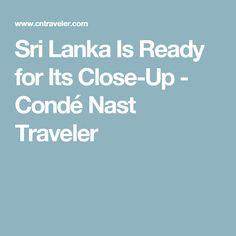 Sri Lanka Is Ready for Its Close-Up - Condé Nast Traveler