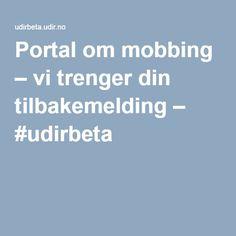 Portal om mobbing – vi trenger din tilbakemelding – #udirbeta