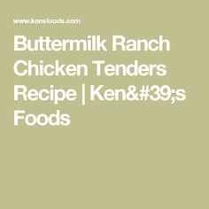 Buttermilk Ranch Chicken Tenders Recipe | Ken's Foods