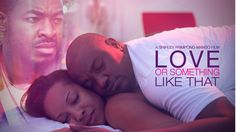 Watching this Nolly. Interesting storyline and good acting so far... not suitable for children - http://irokotv.com/videos/2451/love-or-something-like-that#