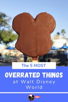 The 5 most overrated things to avoid at Walt Disney World.
