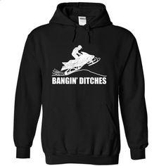 Snowmobiling, Bangin Ditches - #cute hoodies #women hoodies. I WANT THIS => https://www.sunfrog.com/Sports/Snowmobiling-Bangin-Ditches.html?id=60505