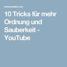 10 Tricks für mehr Ordnung und Sauberkeit - YouTube