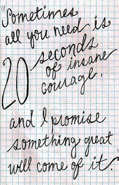 This is my favorite quote of all time. It gets me inspired to do some of the most crazy things. This quote is from my favorite sence in the movie We Bought a Zoo. If you haven't watched that movie (and everyone should have hehehe) then you have to go see it. Its one of the best... I promise :)