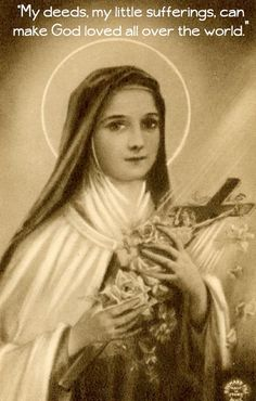 St. Therese of Lisieux. A more beautiful soul I would be hard pressed to find.
