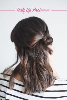 Hair Tutorial // Half Up Knot — Treasures & Travels http://treasuresandtravelsblog.com/blog/2015/2/18/hair-tutorial-half-up-knot