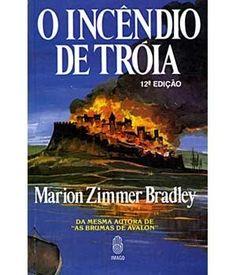 O Incêndio de Tróia - Marion Zimmer Bradley