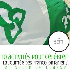 10 façons de célébrer la journée des Franco-ontariens le 25 septembre. La fête du drapeau franco-ontarien en 10 activités gratuites. Francophone en Ontario. Enseignement en français et culture. 10 activities to celebrate and promote french culture in Ontario and Canada. French second language FSL teachers.