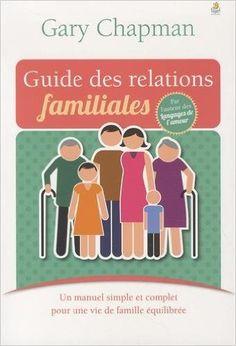 Amazon.fr - Guide des relations familiales - Gary Chapman - Livres