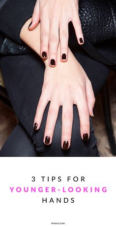 How to keep your hands looking young and pretty