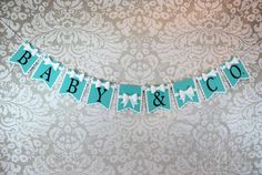 Hey, I found this really awesome Etsy listing at http://www.etsy.com/listing/155214441/baby-co-deluxe-banner-sign-tiffany-and