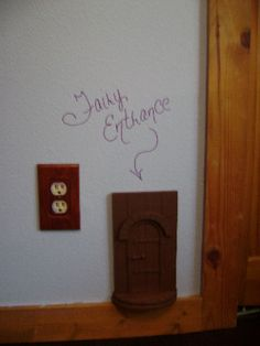 Fairy Entrance - what a cute idea!  If only the cleaning fairies would use it!!!