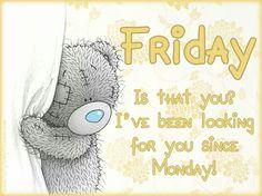 Friday..yaay!!