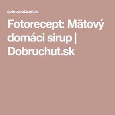 Fotorecept: Mätový domáci sirup | Dobruchut.sk Syrup