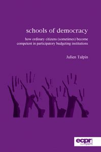 Schools of Democracy by Julien  Talpin    Schools of Democracy offers a vivid analysis of the long-term impact of engagement in participatory budgeting institutions in Europe. While democratic innovations flourish around the world, there have been great hopes for their potential to revitalize representative government and solve the increasing apathy of the public.