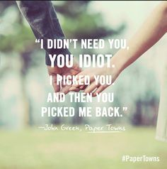 Paper Town by John Green John Green Quotes, John Green Books, Looking For Alaska, Movie Quotes, Book Quotes, The Fault In Our Stars, Cute Quotes, Beautiful Words, Beautiful Places
