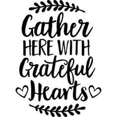 Silhouette Design Store: gather here with grateful hearts