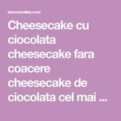 Cheesecake cu ciocolata cheesecake fara coacere cheesecake de ciocolata cel mai bun cheesecake tort de ciocolata desert rapid desert simplu Mai, Cheesecake, Cheesecakes, Cherry Cheesecake Shooters