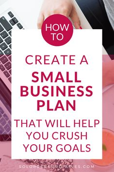 Do you need a small business plan, but you're not sure where to start or what to include? These planning tips and ideas will help you create a plan to crush your business goals. #businessplanning