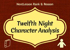 "a literary analysis of the twelfth night and a comparison of what you will by william shakespeare Twelfth night, or what you will for an analysis of various characters in twelfth rereading select characters in william shakespeare's twelfth night""."